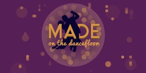 made-on-the-dancefloor